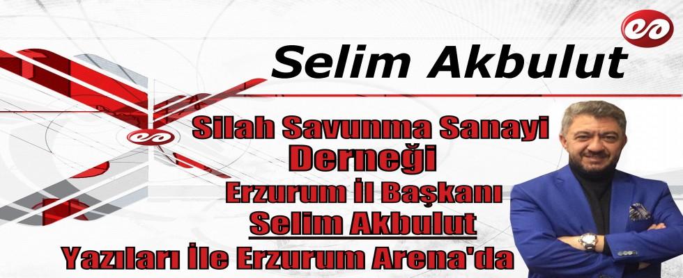 Selim Akbulut Yazıları İle Erzurum Arena'da