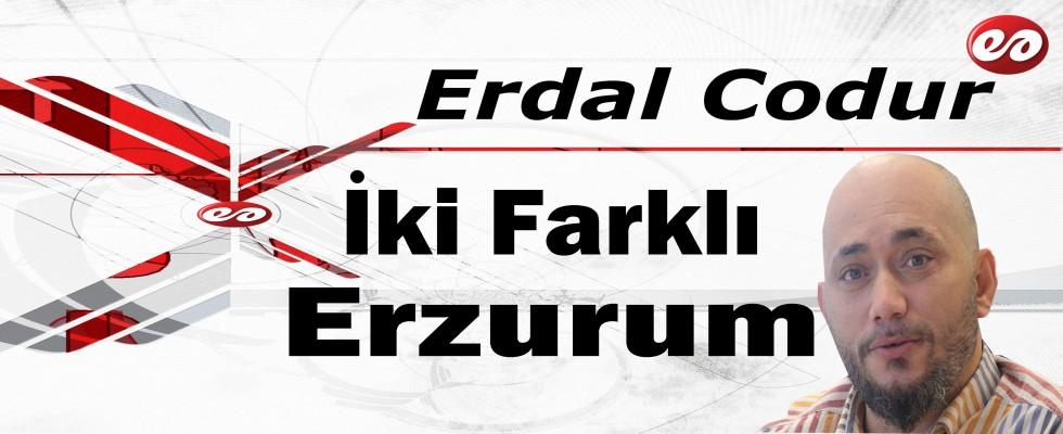 'İki Farklı Erzurum' Erdal Codur'un Kaleminden
