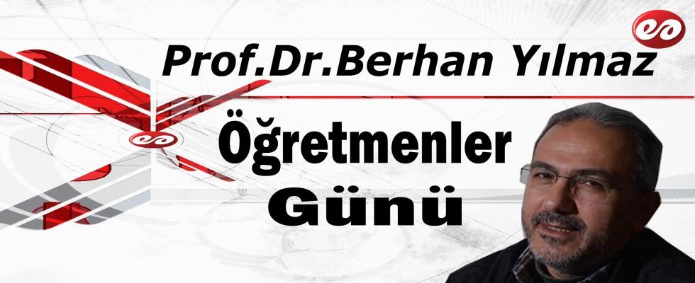 ''Öğretmenler Günü'' Prof. Dr. Berhan Yılmaz'ın Kaleminden