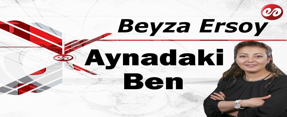 ''Aynadaki Ben'' Beyza Ersoy'un Kaleminden
