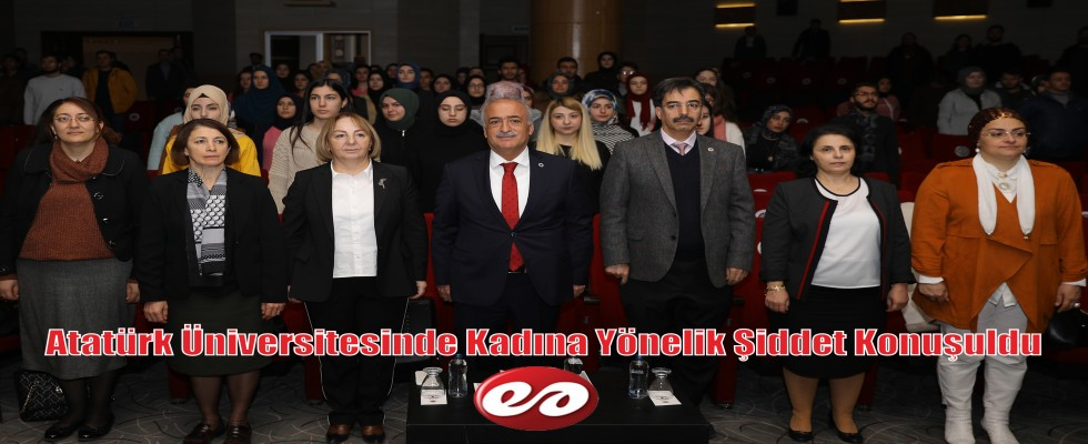 Atatürk Üniversitesinde Gündem ''Kadına Yönelik Şiddet''