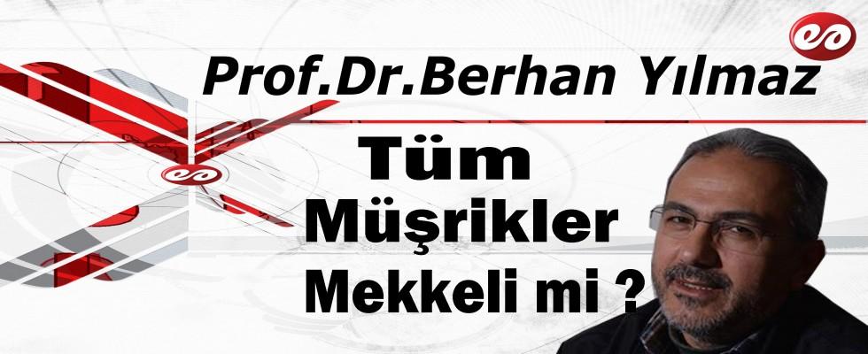Tüm Müşrikler Mekkeli mi ? Prof. Dr. Berhan Yılmaz'ın Kaleminden