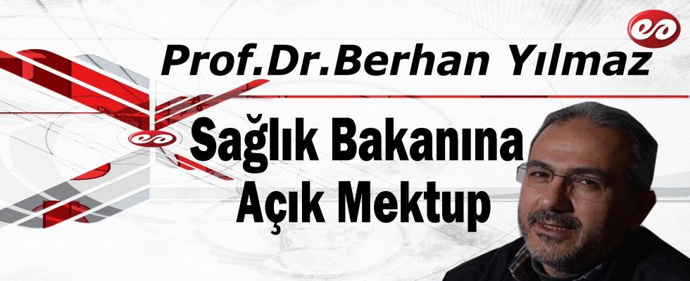 'Sağlık Bakanına Açık Mektup' Prof. Dr. Berhan Yılmaz'ın Kaleminden