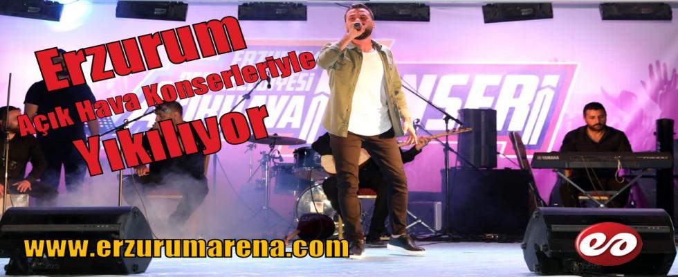 Erzurum Açık Hava Konserleri İle Yıkılıyor