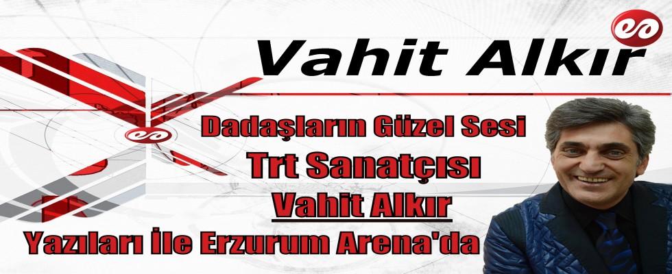 Vahit Alkır Yazıları İle Erzurum Arena'da