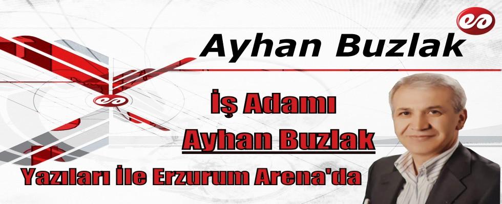 Ayhan Buzlak Yazıları İle Erzurum Arena'da