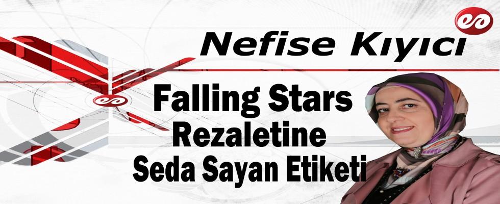 ''Falling Stars Rezaletine Seda Sayan Etiketi'' Nefise Kıyıcı'nın Kaleminden