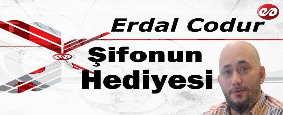'Şifonun Hediyesi' Erdal Codur'un Kaleminden