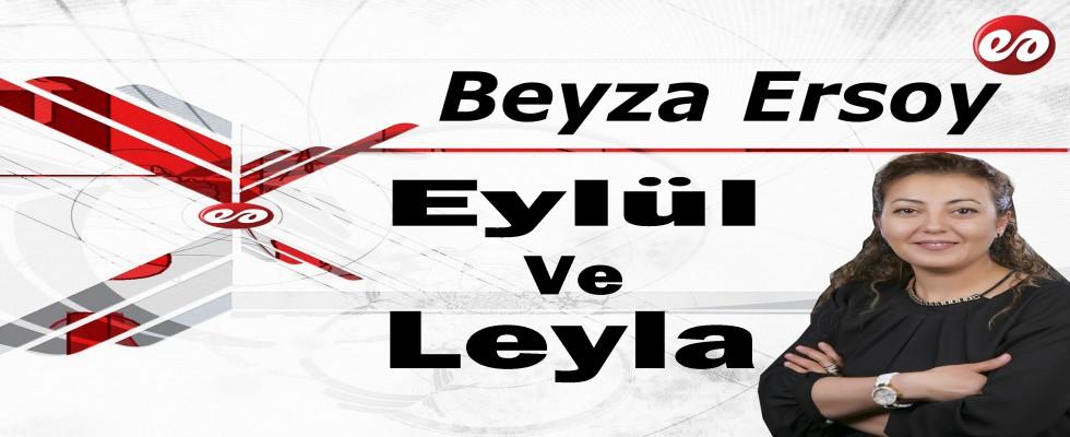 ''#Eylül #Leyla'' Beyza Ersoy Yazdı