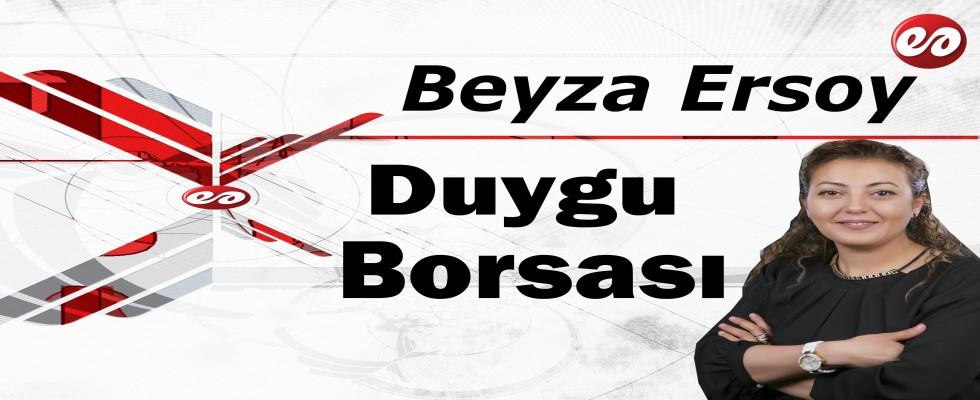 ''Duygu Borsası'' Beyza Ersoy'un Kaleminden