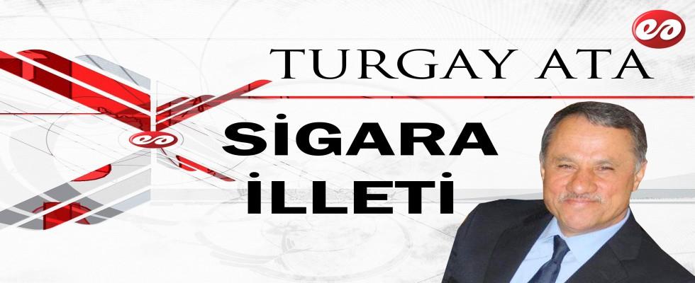 ''SİGARA İLLETİ'' TURGAY ATA'NIN KALEMİNDEN