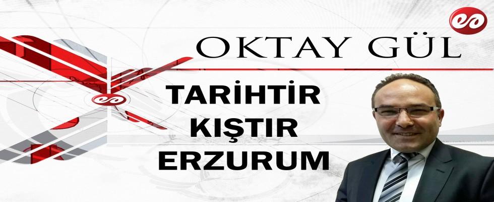 ''TARİHTİR, KIŞTIR ERZURUM'' OKTAY GÜL'ÜN KALEMİNDEN