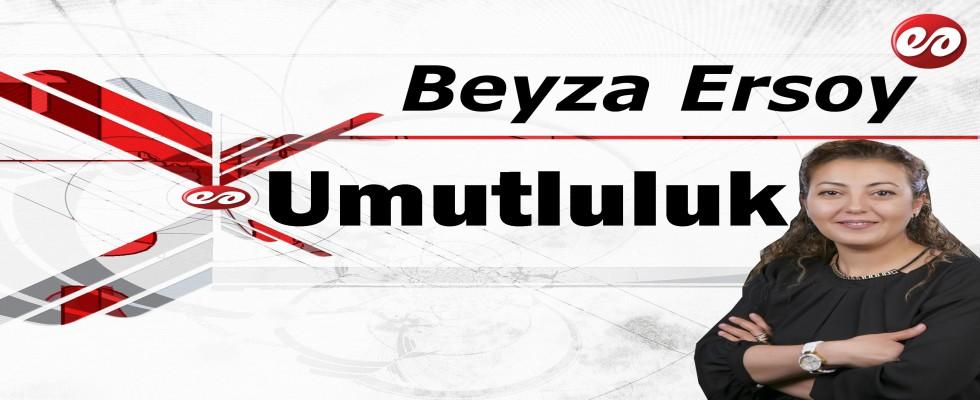 'Umutluluk' Beyza Ersoy'un Kaleminden