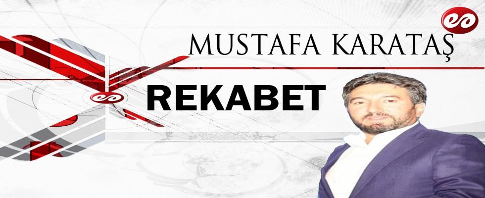 ''REKABET'' MUSTAFA KARATAŞ HOCANIN KALEMİNDEN