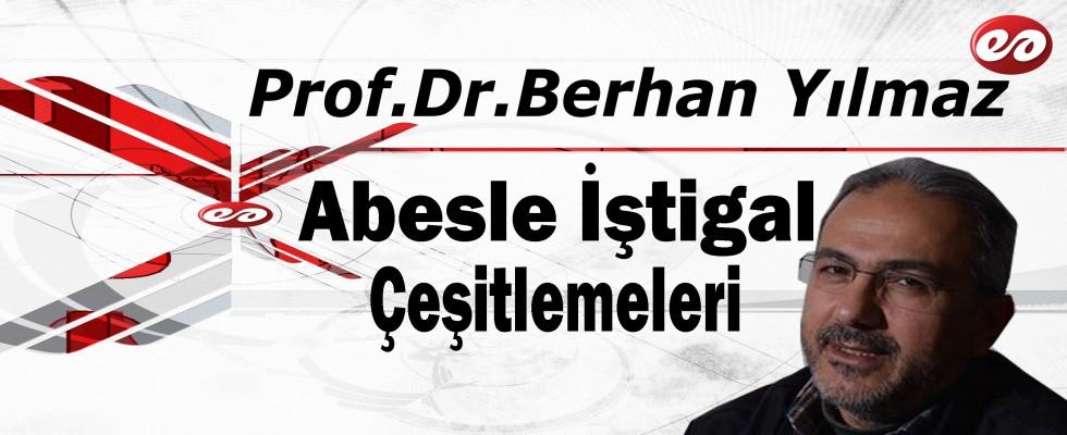 'Abesle İştigal Çeşitlemeleri' Prof. Dr. Berhan Yılmaz'ın Kaleminden