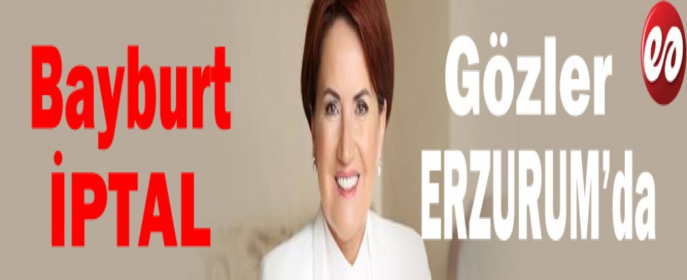 Gözler İyi Parti Erzurum Mitinginde.. OLACAK MI, OLMAYACAK MI ?