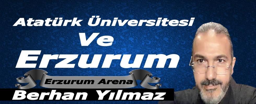 ''Atatürk Üniversitesi Ve Erzurum'' Prof. Dr. Berhan Yılmaz Yazdı..