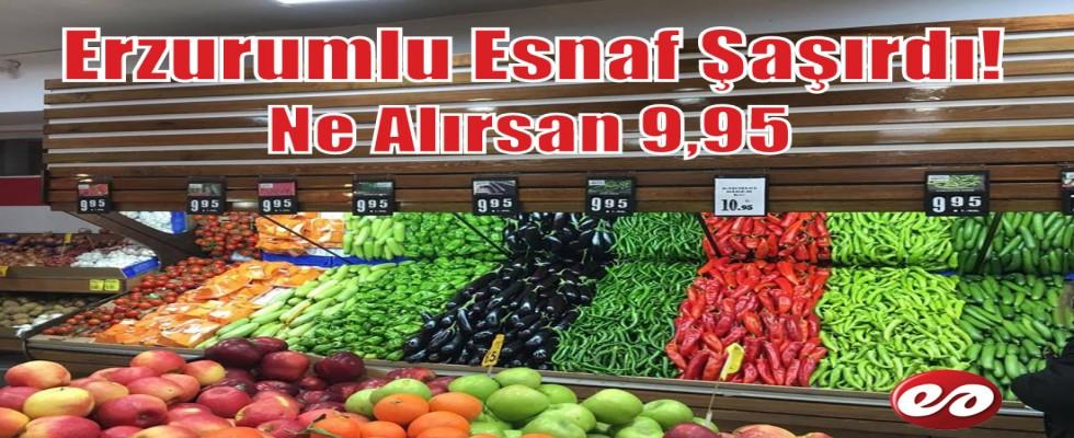 Erzurum Esnafı Vatandaşı İsyan Ettirdi! Ne Alırsan 9.95