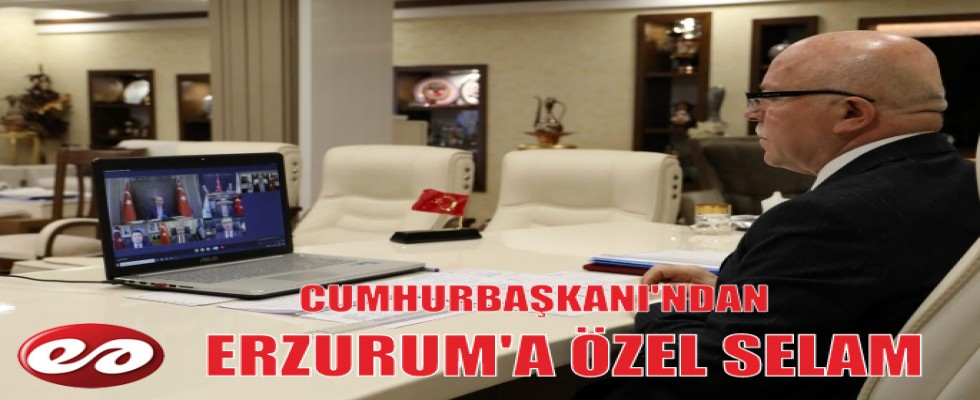 Cumhurbaşkanından Erzurum'a Özel Selam