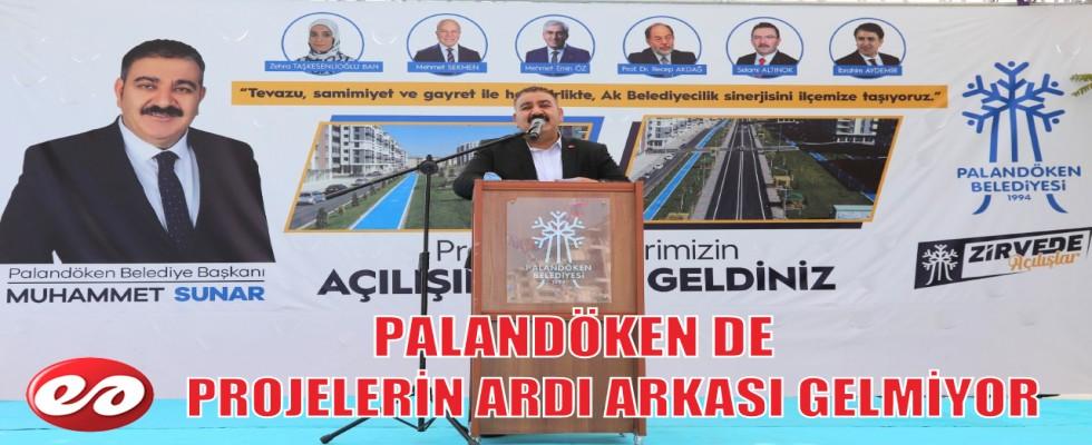PALANDÖKEN'DE PROJELERİN ARDI ARKASI GELMİYOR