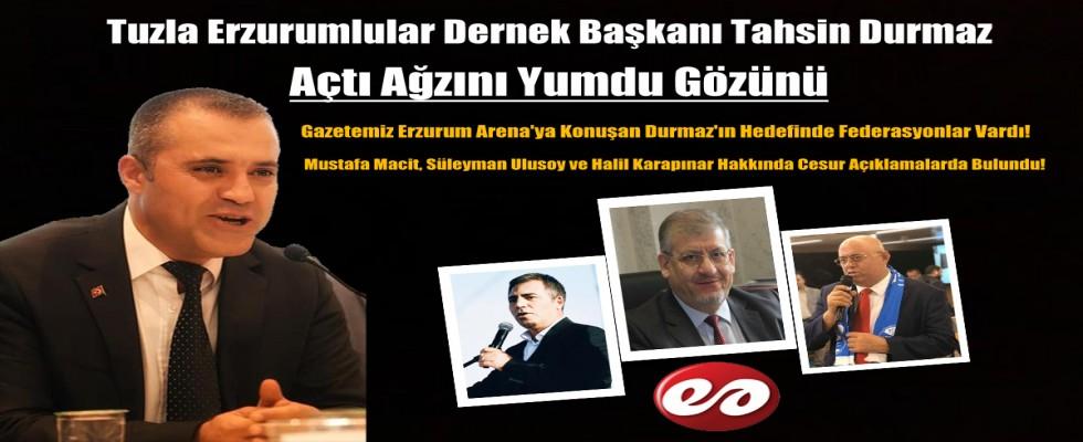 Tuzla Dernek Başkanı Tahsin Durmaz'dan Şok Açıklamalar