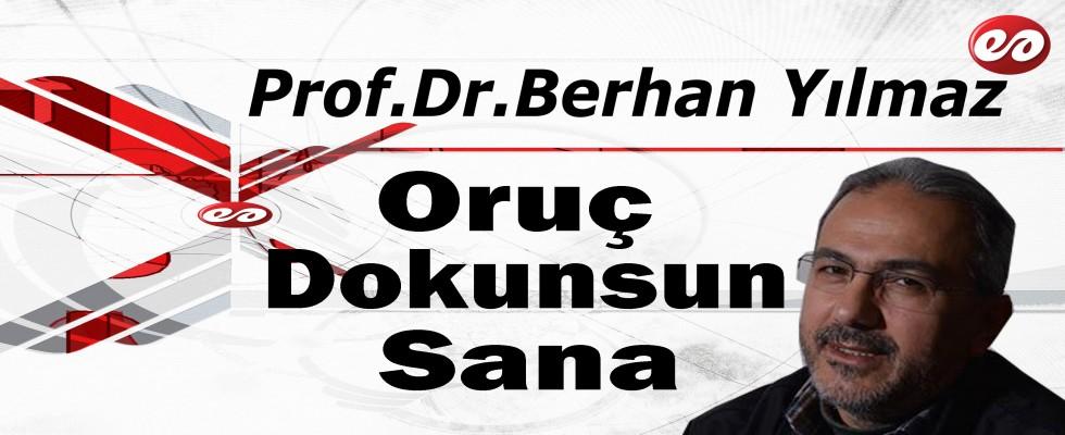 ''Oruç Dokunsun Sana'' Prof. Dr. Berhan Yılmaz'ın Kaleminden