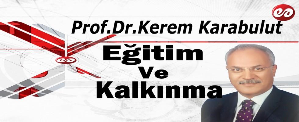 '' Eğitim ve Kalkınma 1 '' Prof. Dr. Kerem Karabulut'un Kaleminden