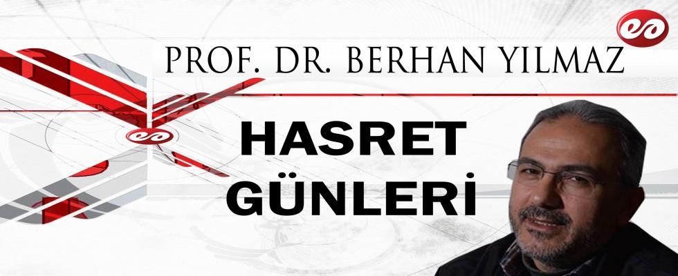 '' HASRET GÜNLERİ '' PROF. DR. BERHAN YILMAZ'IN KALEMİNDEN