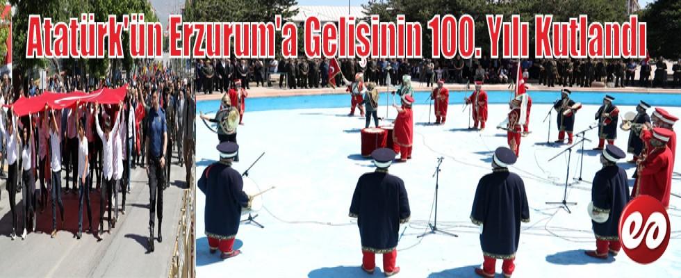Atatürk'ün Erzurum'a Gelişinin 100. Yıl Dönümü Törenlerle Kutlandı