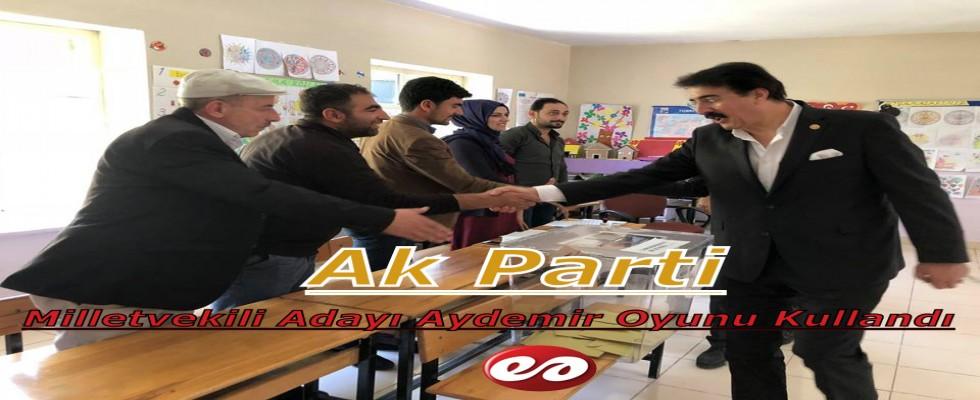 Ak Parti Milletvekili Adayı Aydemir Oyunu Kullandı