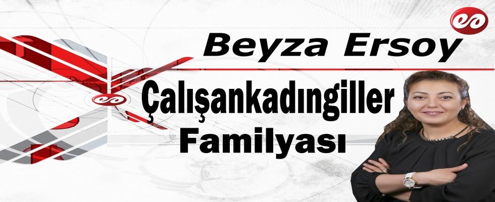 'Çalışankadıngiller Familyası' Beyza Ersoy'un Kaleminden