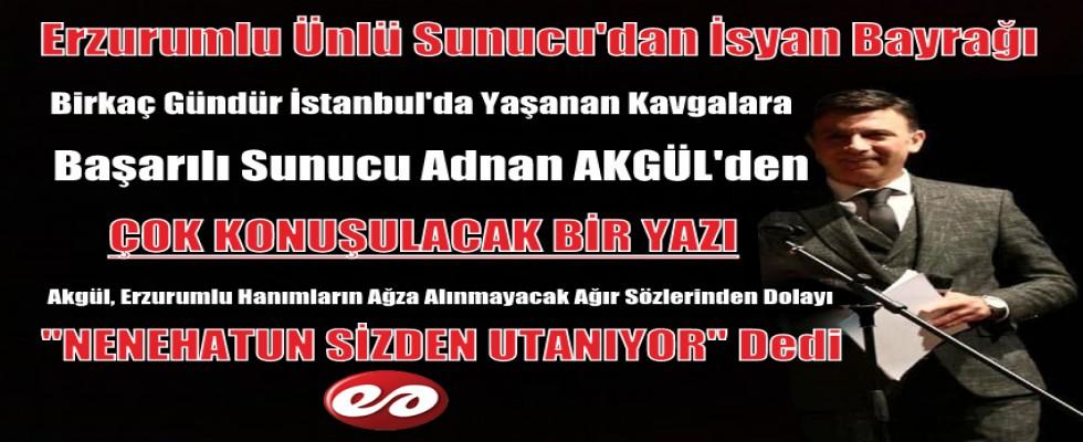 Ünlü Sunucu Adnan Akgül'ün Çok Konuşulacak O Yazısı