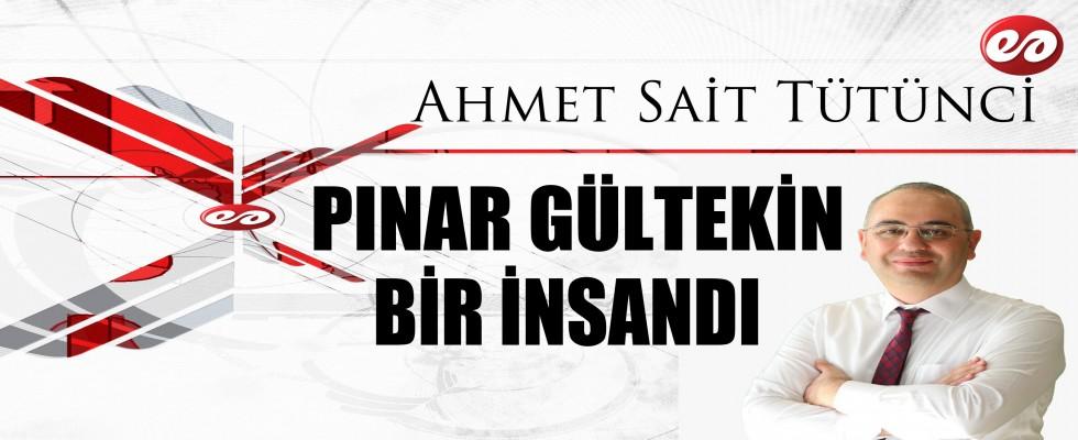 '' Pınar Gültekin Bir İnsandı '' Ahmet Sait Tütünci'nin Kaleminden