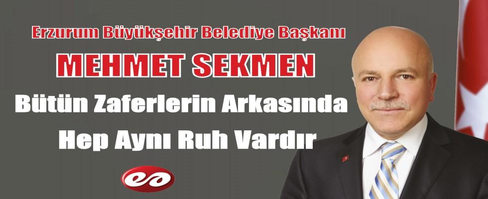 Erzurum Büyükşehir Belediye Başkanı Mehmet Sekmen'den 30 Ağustos Zafer Bayramı Mesajı