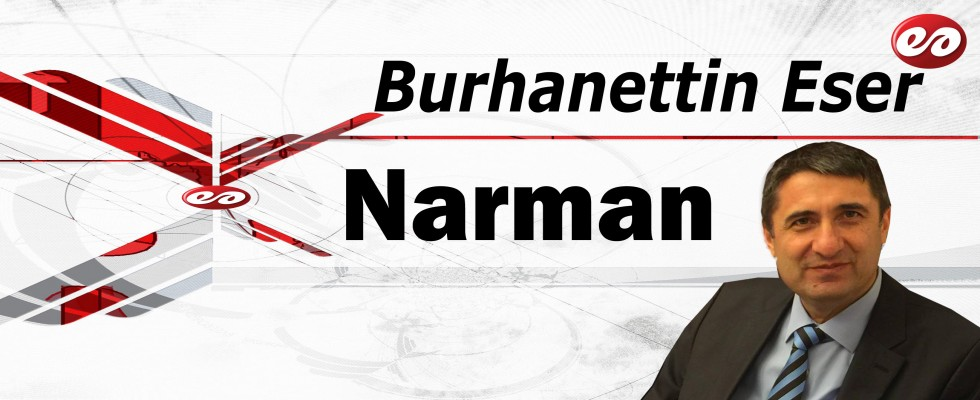'' Narman '' Burhanettin Eser'in Kaleminden