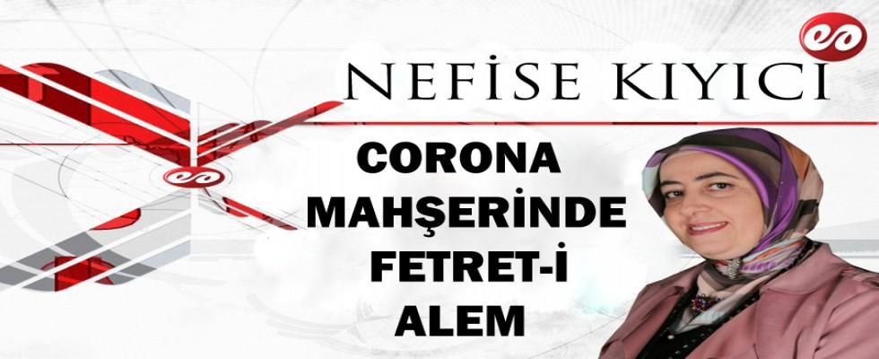 '' CORONA MAHŞERİNDE FETRET-İ ALEM '' NEFİSE KIYICI'NIN KALEMİNDEN