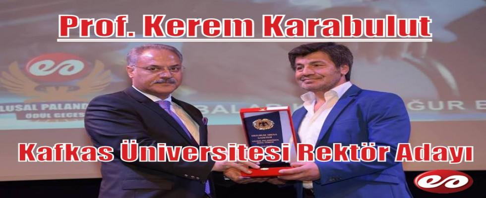 Karabulut Resmen Kars Kafkas Üniversitesi Rektör Adayı