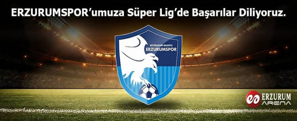 Erzurumspor'a Süper Lig'de Başarılar Diliyoruz