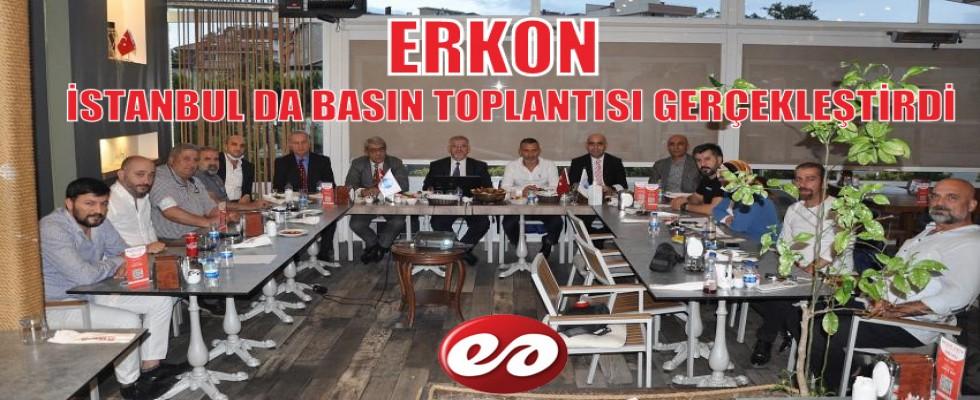 ERKON İSTANBUL'DA BASIN TOPLANTISI GERÇEKLEŞTİRDİ