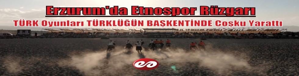 Erzurum'da Etnospor Rüzgarı